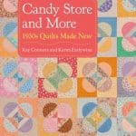 Candy Store and More 1930s Quilts Made New