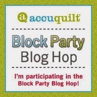 AccuQuilt Block Party Blog Hop