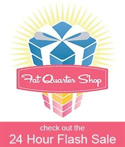 Fat Quarter Shop Flash Sale
