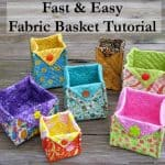 Fast & Easy Fabric Basket Tutorial