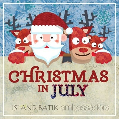 Island Batik Christmas in July with the Ambassadors