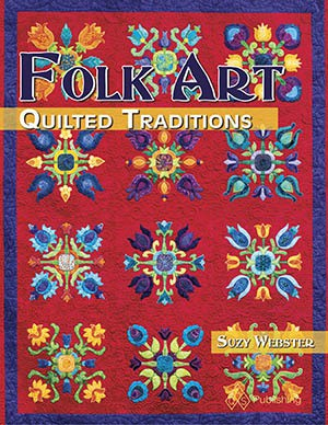 Folk Art Quilted Traditions book by Suzy Webster