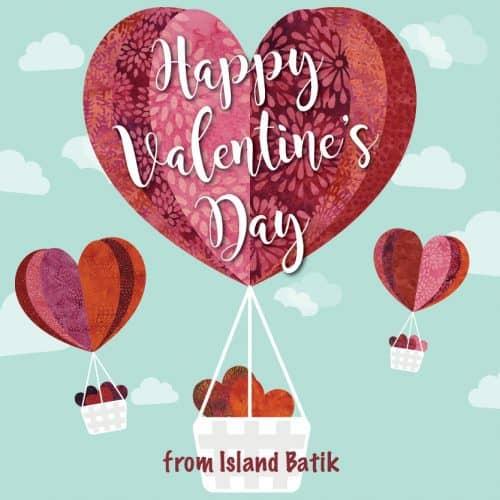 Happy Valentine's Day from the Island Batik Ambassadors