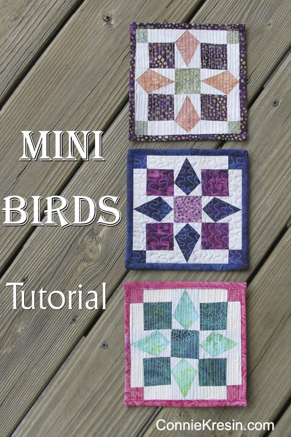 Mini Bird Quilt Tutorial 3 Different Looks fast and easy ConnieKresin.com