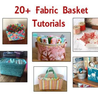 20 + Free Fabric Basket Tutorials