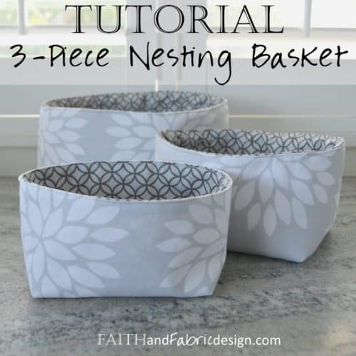 Faith and Fabric Design-Nesting-Baskets-Pattern-Tutorial