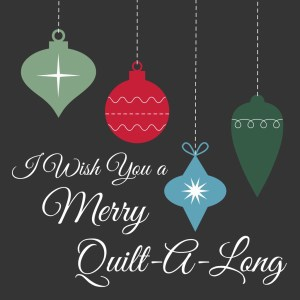 I Wish You a Merry Quilt-A-Long