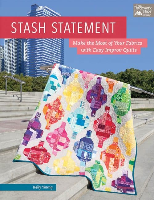 Front Cover Stash Statement quilt book by Kelly Young