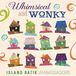 Whimsical and Wonky Island Batik Ambassador project