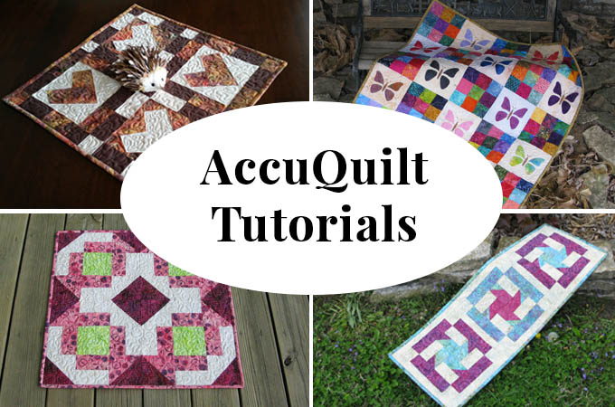 AccuQuilt Tutorials