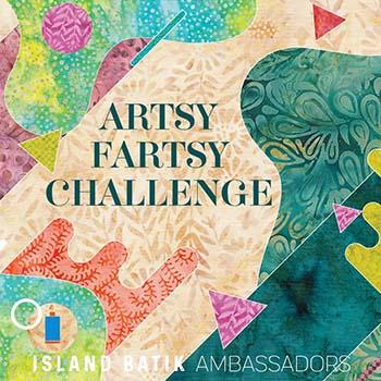 Artsy Fartsy Challenge for the Island Batik ambassador