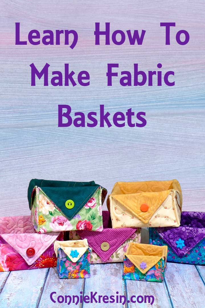 Learn how to make fabric baskets from Fat Quarters of quilt fabrics